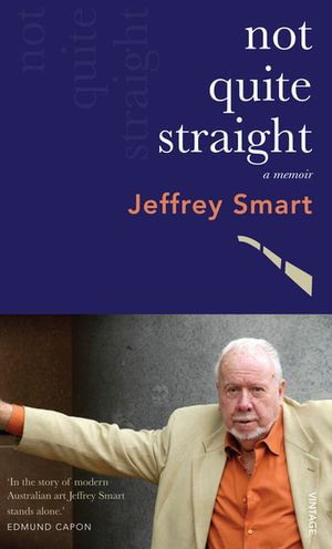 Not Quite Straight : A Memoir - Jeffrey Smart