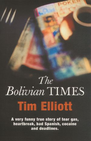 The Bolivian Times - Tim Elliott