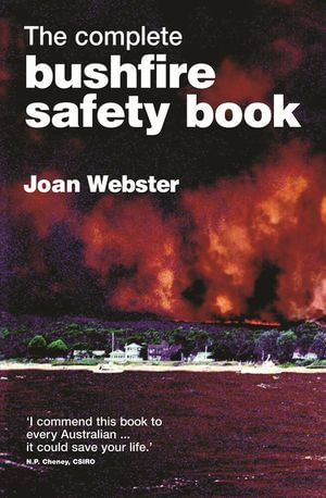The Complete Bushfire Safety Book - Joan Webster