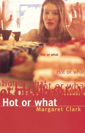 Hot Or What (Another Fat Chance) - Margaret Clarke