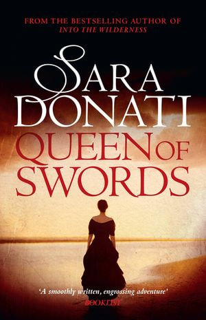 Queen of Swords : #5 in the Wilderness series - Sara Donati