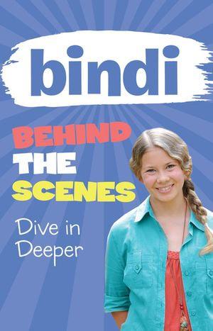 Bindi Behind the Scenes 4 : Dive in Deeper - Bindi Irwin