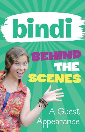 Bindi Behind The Scenes 3 : A Guest Appearance - Bindi Irwin