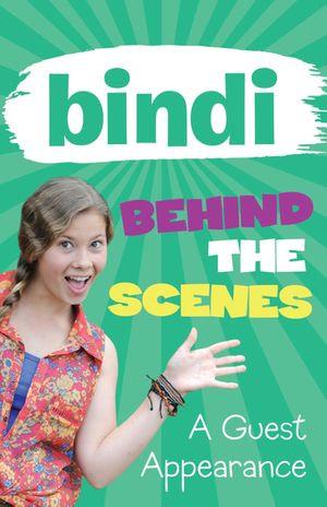 Bindi Behind The Scenes 3 : A Guest Appearance - Bindi Irwin