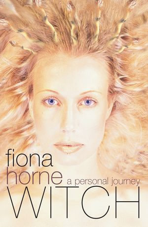 Witch : A Personal Journey - Fiona Horne