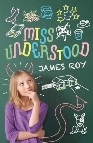 Miss Understood - James Roy