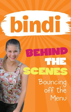 Bindi Behind the Scenes 5 : Bouncing off the Menu - Bindi Irwin