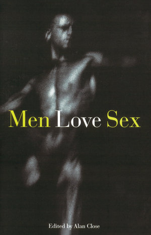 Men, Love, Sex - Alan Close