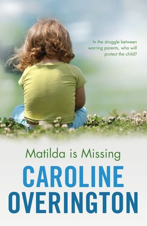 Matilda is Missing - Caroline Overington