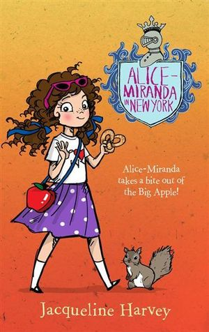 Alice-Miranda in New York : Alice-Miranda Series : Book 5 - Jacqueline Harvey