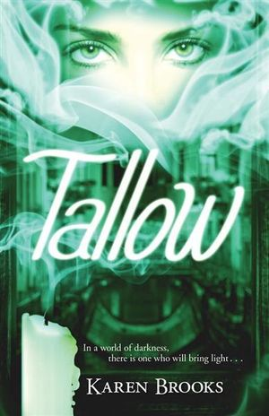 Tallow : The Curse of the Bond Riders Series : Book 2 - Karen Brooks
