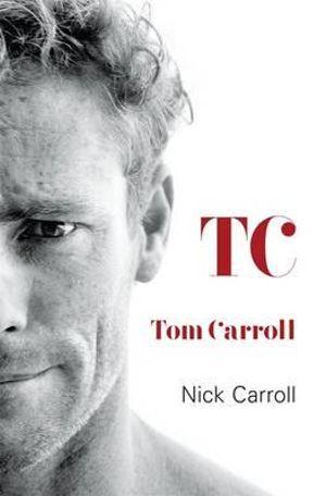 TC : Tom Carroll - Tom Carroll