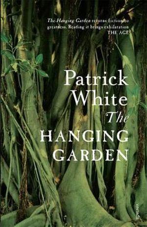 The Hanging Garden - Patrick White