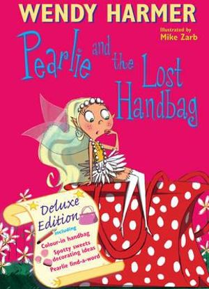 Booktopia - Deluxe Pearlie and the Lost Handbag by Wendy Harmer ...pearlie