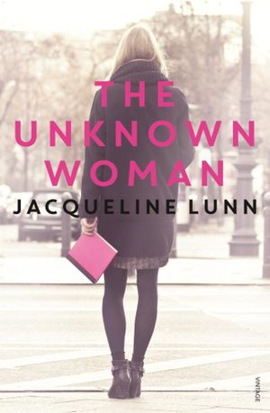 The Unknown Woman - Jacqueline Lunn