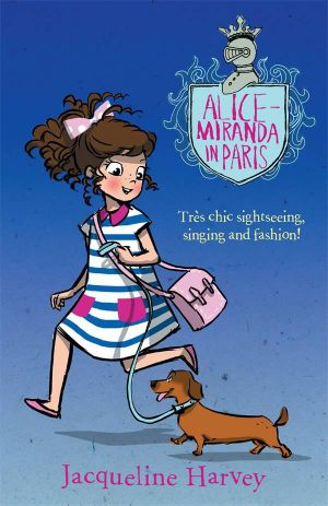 Alice-Miranda in Paris : Alice-Miranda Series : Book 7 - Jacqueline Harvey