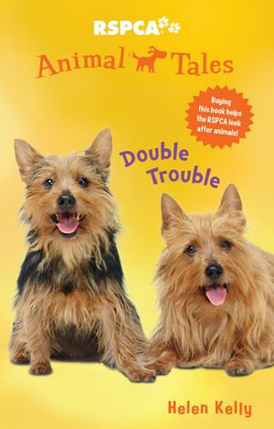 Animal Tales 3 : Double Trouble - Helen Kelly