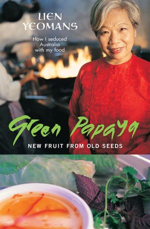 Green Papaya - Lien Yeomans