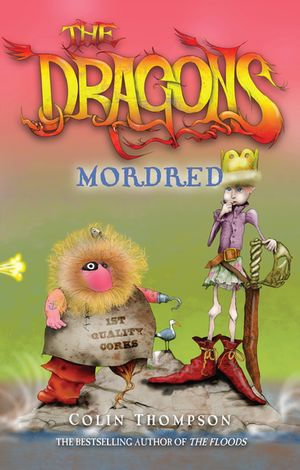 The Dragons 3 : Mordred - Colin Thompson