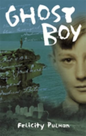 Ghost Boy - Felicity Pulman