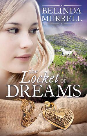 The Locket of Dreams - Belinda Murrell
