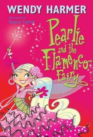 Pearlie and the Flamenco Fairy : Book 15 : The Pearlie Series - Wendy Harmer