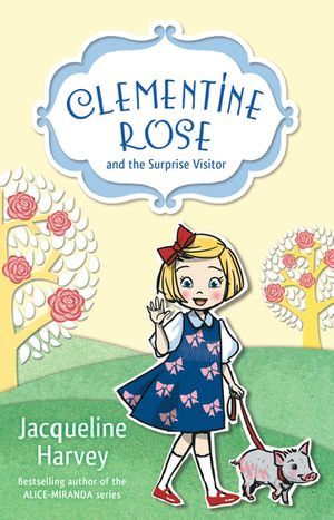 Clementine Rose and the Surprise Visitor 1 - Jacqueline Harvey