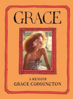 Grace : A Memoir - Grace Coddington