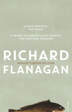 Gould's Book Of Fish - Richard Flanagan