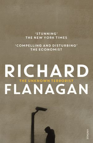The Unknown Terrorist - Richard Flanagan