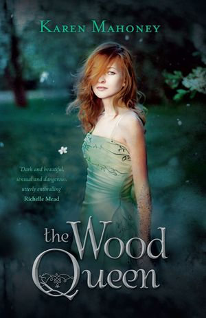 The Wood Queen - Karen Mahoney