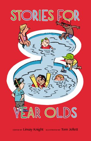 Stories For Eight Year Olds - Tom Jellett