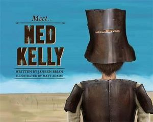 Meet Ned Kelly - Janeen Brian