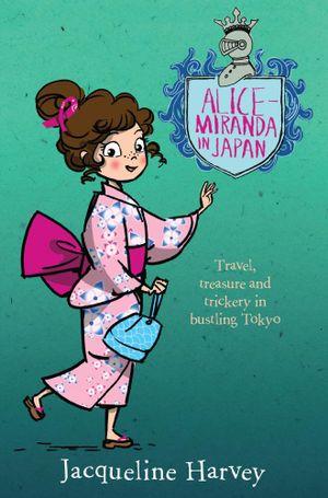 Alice-Miranda in Japan 9 - Jacqueline Harvey