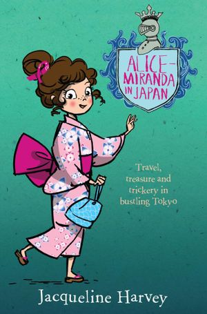 Alice-Miranda in Japan - Jacqueline Harvey