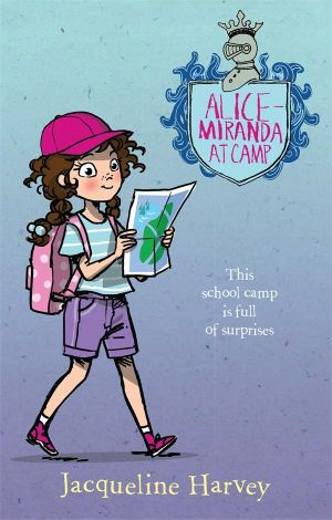 Alice-Miranda at Camp : Alice-Miranda Series : Book 10 - Jacqueline Harvey
