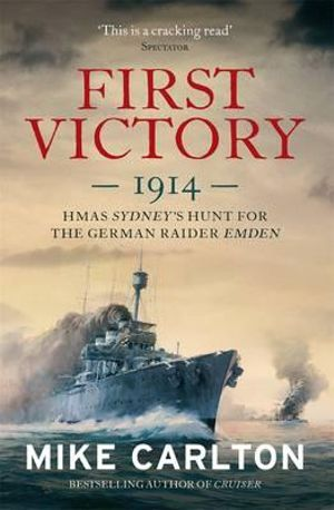 First Victory : 1914 - Mike Carlton