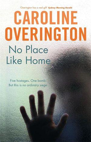 No Place Like Home - Caroline Overington