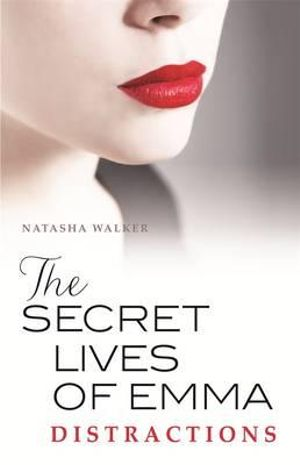 The Secret Lives of Emma : Distractions : Book Two - Natasha Walker