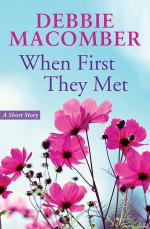 When First They Met - Debbie Macomber