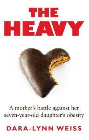 The Heavy - Dara Lynn Weiss