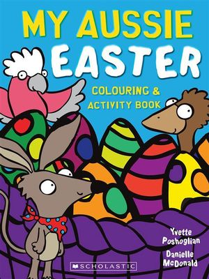 My Aussie Easter Colouring and Activity Book - Yvette Poshoglian