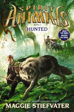 Hunted : Spirit Animals : Book 2 - Maggie Stiefvater