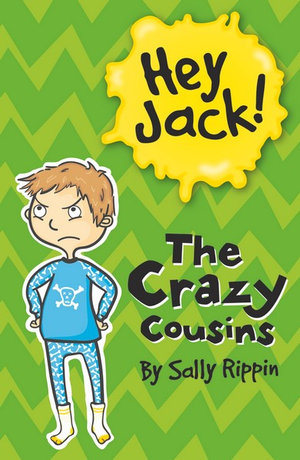 The Crazy Cousins : The Hey Jack! Series - Sally Rippin