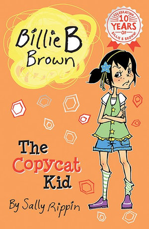The Copycat Kid : Billie B Brown Series : Book 15 - Sally Rippin