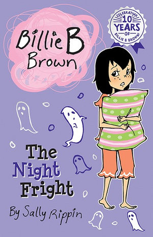 The Night Fright : Billie B Brown Series : Book 18 - Sally Rippin