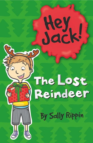 The Lost Reindeer : The Hey Jack! Series - Sally Rippin