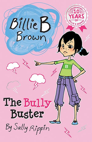 The Bully Buster : Billie B Brown Series : Book 20 - Sally Rippin