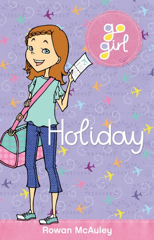 Holiday : Go Girl Series - Rowan McAuley