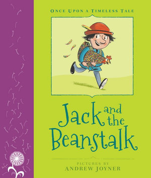 Once Upon a Timeless Tale : Jack and the Beanstalk : Jack and the Beanstalk - Andrew Joyner